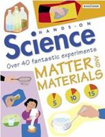 Matter and Materials (Hands-on Science) 0753453509 Book Cover