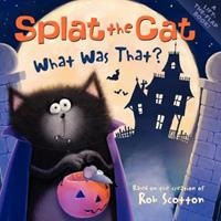 Splat the Cat: What Was That? 0061978639 Book Cover