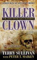 Killer Clown: John Wayne: The John Wayne Gacy Murders 078600083X Book Cover