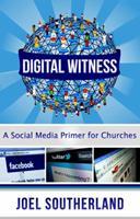 Digital Witness: A Social Media Primer for Churches 0991224272 Book Cover