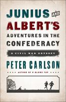 Junius and Albert's Adventures in the Confederacy: A Civil War Odyssey 1610393791 Book Cover