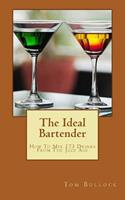 The Ideal Bartender: How to Mix Drinks from the Jazz Age 1496164520 Book Cover