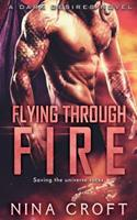 Flying Through Fire 1682813444 Book Cover