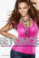 Crazy in Love: The Beyoncé Knowles Biography 1849388741 Book Cover