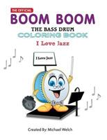 I Love Jazz - Boom Boom the Bass Drum: I Love Jazz 1720864624 Book Cover