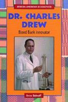Dr. Charles Drew: Blood Bank Innovator (African-American Biographies) 0766021173 Book Cover