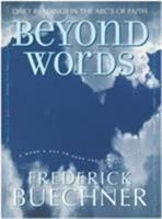 Beyond Words: Daily Readings in the ABC's of Faith (Buechner, Frederick) 0060574461 Book Cover