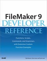 FileMaker(R) 9 Developer Reference: Functions, Scripts, Commands, and Grammars, with Extensive Custom Function Examples 0789737086 Book Cover