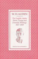 The English Auden: Poems, Essays and Dramatic Writings, 1927-1939 0571115020 Book Cover