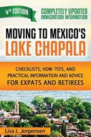 Moving to Mexico's Lake Chapala: Checklists, How-To's, and Practical Information and Advice for Expats and Retirees 0985947616 Book Cover