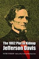 The 1862 Plot to Kidnap Jefferson Davis 0803296304 Book Cover