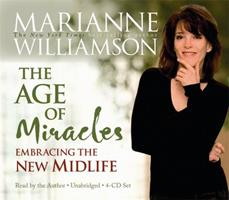 The Age of Miracles: Embracing the New Midlife 1401917208 Book Cover