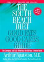 The South Beach Diet Good Fats/Good Carbs Guide 1594861986 Book Cover