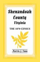 Shenandoah County, Virginia: The 1870 census 0788401432 Book Cover