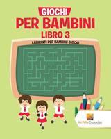 Giochi Per Bambini Libro 3: Labirinti Per Bambini Giochi 0228219310 Book Cover