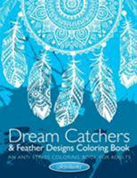 Dream Catchers & Feather Designs Coloring Book: An Anti Stress Coloring Book for Adults 1683210107 Book Cover