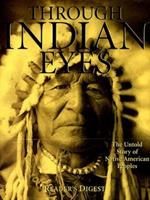 Through Indian Eyes: The Untold Story of Native American Peoples 089577819X Book Cover