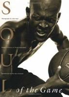Soul of the Game: Images & Voices of Street Basketball 0761110283 Book Cover