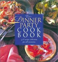 The Dinner Party Cookbook: A Recipe Collection for All Occasions 1571452850 Book Cover
