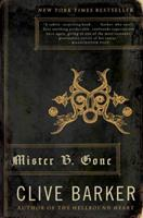 Mister B. Gone 0061562491 Book Cover