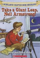 Take a Giant Leap, Neil Armstrong! 0439676266 Book Cover