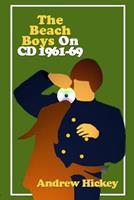 The Beach Boys On CD: Vol 1 - 1961-1969 1447542339 Book Cover