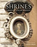 Shrines: Images of Italian Worship 0385518870 Book Cover