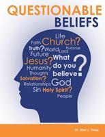 Questionable Beliefs: A Book Intended to Build Spiritual Confidence in Christians So They Will Be Able to Answer Questions about What They Believe to People Who Sincerely Want to Know. 1537244663 Book Cover