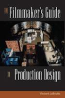 The Filmmaker's Guide to Production Design 1581152248 Book Cover
