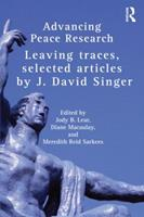Advancing Peace Research: Leaving Traces, Selected Articles by J. David Singer 041577960X Book Cover