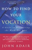 How to Find Your Vocation: A Guide to Discovering the Work You Love 1853113743 Book Cover