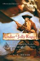 Under the Jolly Roger: Being an Account of the Further Nautical Adventures of Jacky Faber 0152058737 Book Cover