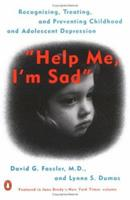 Help Me, I'm Sad: Recognizing, Treating, and Preventing Childhood and Adolescent Depression 0140267638 Book Cover