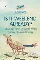 Is It Weekend Already? Thursday Crossword Puzzles Challenge Fill in Books for Adults 1541943910 Book Cover