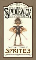 The Spiderwick Chronicles: Care and Feeding of Sprites 1416927573 Book Cover