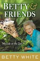 Betty & Friends: My Life at the Zoo 0399157549 Book Cover