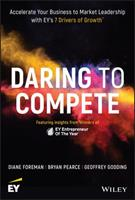 Daring to Compete: How 7 Drivers of Growth Accelerate Entrepreneurs to Market Leadership 1119546761 Book Cover