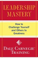 Leadership Mastery: How to Challenge Yourself and Others to Greatness 141659549X Book Cover