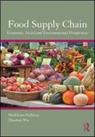 Food Supply Chain Management: Economic, Social and Environmental Perspectives 0415885892 Book Cover