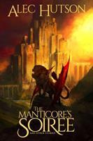 The Manticore's Soiree 0998227625 Book Cover
