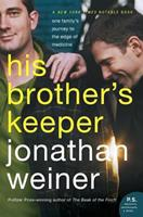 His Brother's Keeper: One Family's Journey to the Edge of Medicine (P.S.)