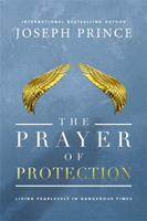 The Prayer of Protection: Living Fearlessly in Dangerous Times 1455542377 Book Cover