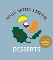 Mollie Katzen's Recipes: Desserts 1580088791 Book Cover