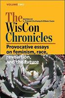 The WisCon Chronicles, Vol. 2: Provocative essays on feminism, race, revolution, and the future 1933500204 Book Cover