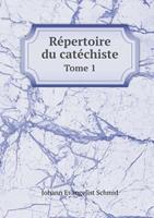 Repertoire Du Catechiste Tome 1 5518992513 Book Cover