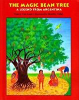 The Magic Bean Tree: A Legend from Argentina 0395827469 Book Cover