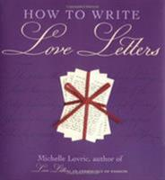 How to Write Love Letters 1573353558 Book Cover