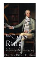 The Culper Ring: The History and Legacy of the Revolutionary War's Most Famous Spy Ring 1542351324 Book Cover