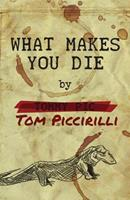 What Makes You Die 1937009122 Book Cover