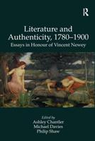Literature and Authenticity, 1780-1900: Essays in Honour of Vincent Newey 0754665992 Book Cover